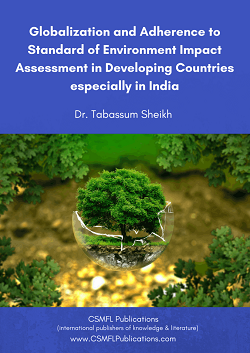 Globalization and Adherence to Standard of Environment Impact Assessment in Developing Countries especially in India